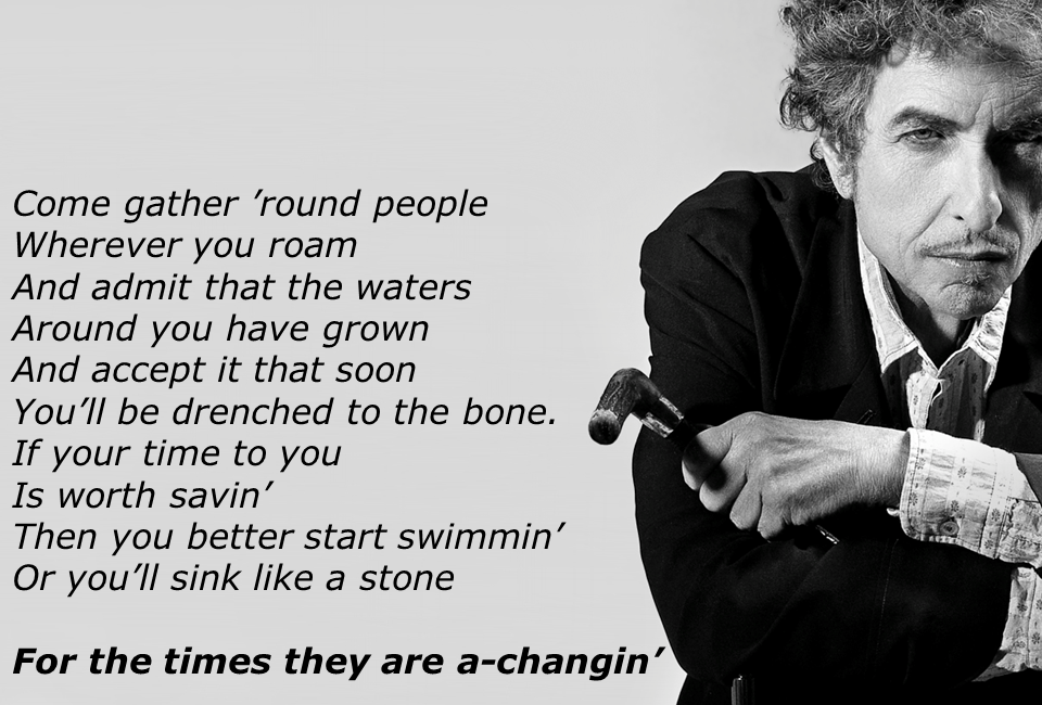 an analysis of the message in the lyrics of the song the times they are a changin by bob dylan