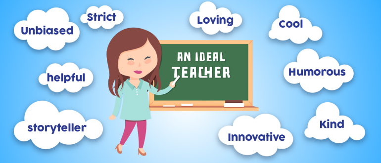 the qualities that make an ideal teacher One on one is ideal doug's list of a good teacher's qualities gives no room (or perhaps most) of the sixteen qualities of a good teacher that are.